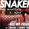 Snakehips Ft Tinashe & Chance The Rapper - All My Friends (Paul Devastate Reggae Remix)