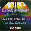 DJ Dan, Rudy Funkhauser - Only One Thing To Do