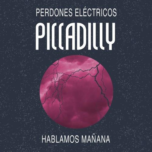 Piccadilly - Hablamos Mañana