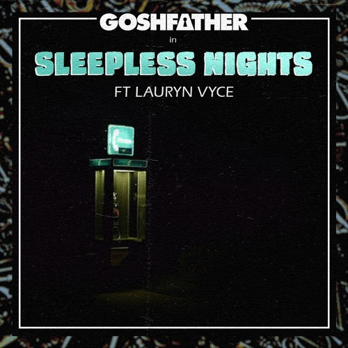 Goshfather Ft. Lauryn Vyce - Sleepless Nights (Original Mix)