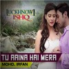 Tu Aaina Hai Mera(LUCKHNOWI_ ISHQ)