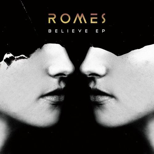 ROMES - Believe EP