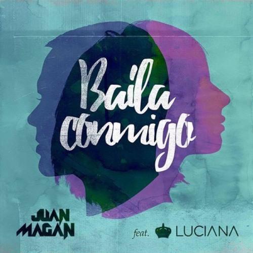 Juan Magan feat. Luciana - Baila Conmigo (Diego Step & Sowel Dj Remix) скачать бесплатно и слушать онлайн