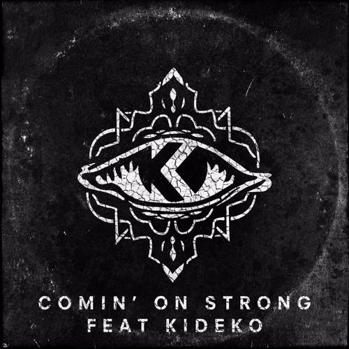 Kove Feat. Kideko - Comin' On Strong