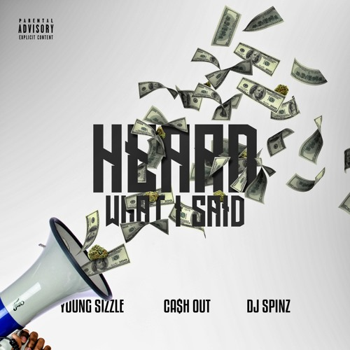 Ca$h Out ft Young Sizzle – Heard What I Said