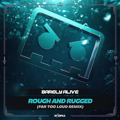 Barely Alive - Rough And Rugged (Far Too Loud Remix)