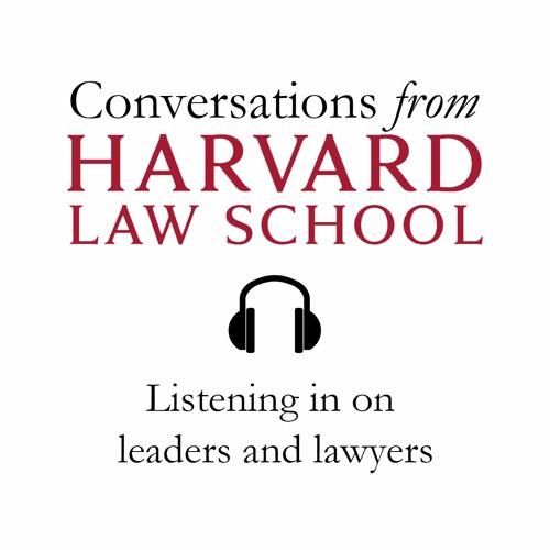 Conversations from Harvard Law School
