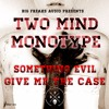 TWO MIND & MONOTYPE  - SOMETHING EVIL (OUT NOW!!!)