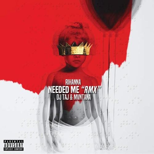 Needed Me (Remix) ~ Dj Taj & Mvntana