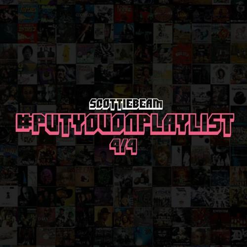 #PutYouOnPlaylist 4/4