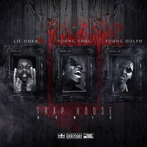 Lil Durk  - Trap House (Remix) ft. Young Thug & Young Dolph (DigitalDripped.com)