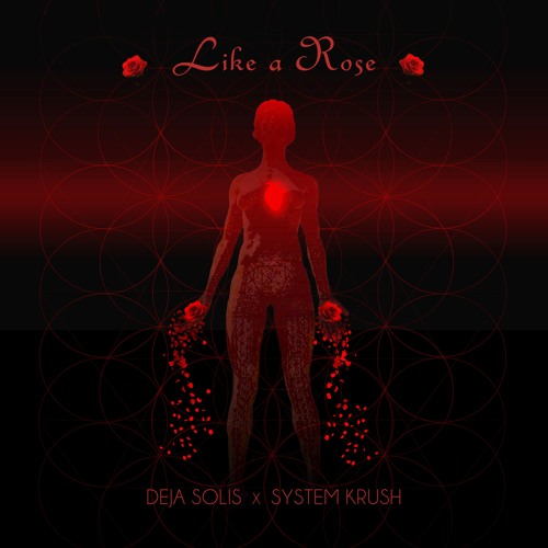 Deja Solis x System Krush - Like A Rose