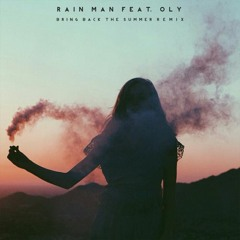 Rain Man Feat. Oly - Bring Back The Summer (Not Your Dope Remix)