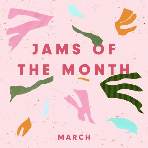 Jams of the Month: March 2016