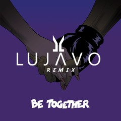 Major Lazer - Be Together (LUJAVO Remix) [feat. Wild Belle]