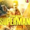 Superman - (Zorawar)Yo Yo Honey singh {FK Taha Hunjra
