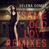 UpSmooth-Same Old(Selina Gomez-Same Old Love Remix)