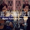 Like I'm Gonna Lose You - Meghan Trainor feat. John Legend (Cover by Luna Blvd.)