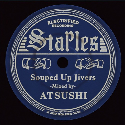 ATSUSHI / STAPLES ~Souped Up Jivers~