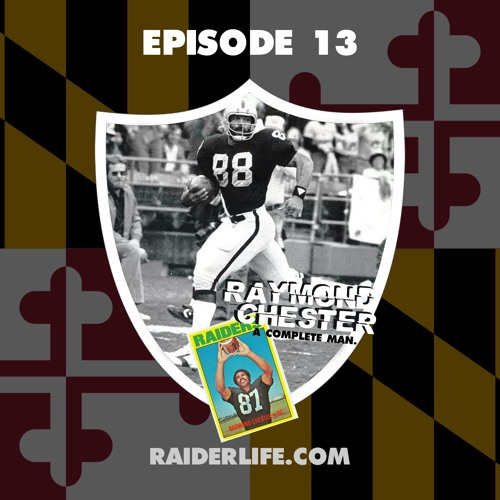 Episode 13 | #87 Raymond Chester Special Guest