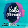 Juan Magan (feat. Luciana) - Baila Conmigo (Bruno Torres Remix)