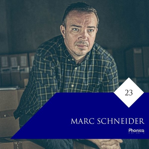 Phonica Mix Series 23: Marc Schneider