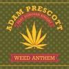 Adam Prescott - Weed Anthem (Feat. Donovan Kingjay)