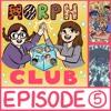 Morphclub - Episode 5: The Predator