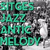 Sitges Jazz Antic MELODY