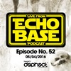 Echo Base Podcast No.52 (05/04/2016) FREE DOWNLOAD