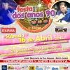 FESTA DOS ANOS 90 RADIO ABRIL 05 04 16