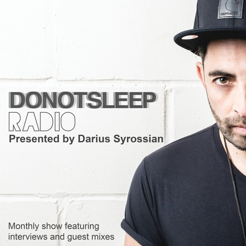 DO NOT SLEEP RADIO SHOWS - by DariusSyrossian | Darius