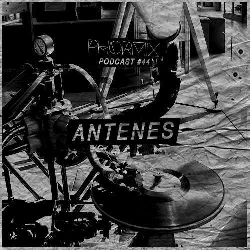 Phormix Podcast #44 Antenes