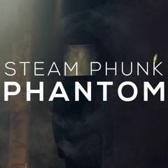 Steam Phunk - Phantom | Instagram: @steamphunkmusic