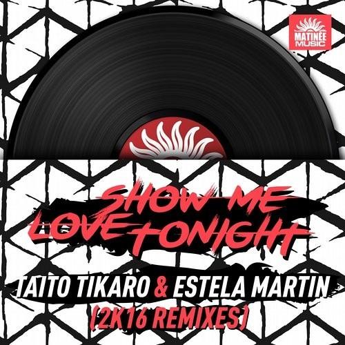 Taito Tikaro, Estela Martin - Show Me Love Tonight (RIKI CLUB Remix