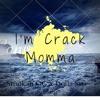 Im Crack Momma - Smokah OG x Dolla Sus