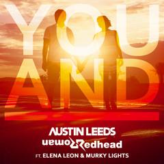 Redhead Roman & Austin Leeds - You And I (Ft. Elena Leon & Murky Lights)