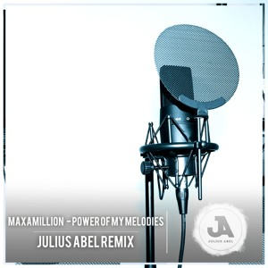Maxamillion || Power Of My Melodies (Julius Abel Remix) by Le Sol