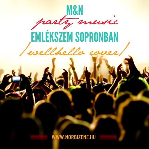 Marietta & Norbi Party Music - Emlékszem Sopronban /Wellhello cover/