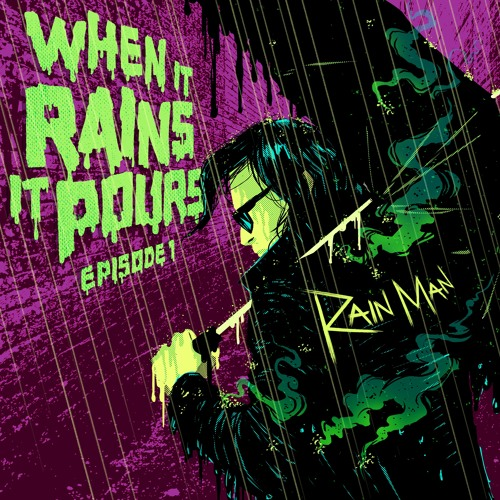 When It Rains It Pours Episode 1 By Rain Man Free Listening On Soundcloud