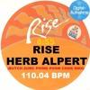 RISE - HERB ALPERT (BUTCH ZURC POING POOM CHOK RMX) - 110.04 BPM