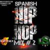 DJ FUEGO MUSIC SPANISH HIP HOP # 2