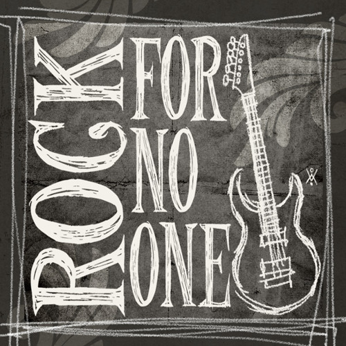 Rock for no one
