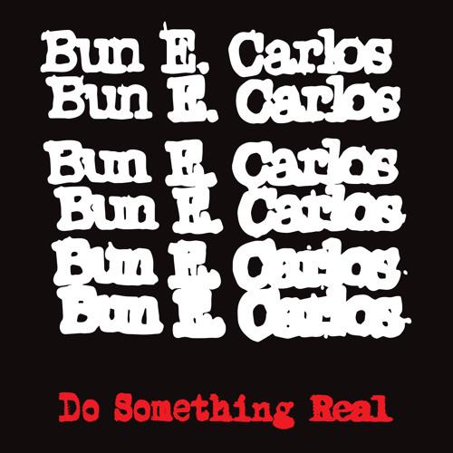 "Bun E Carlos ""Do Something Real"" featuring Robert Pollard"
