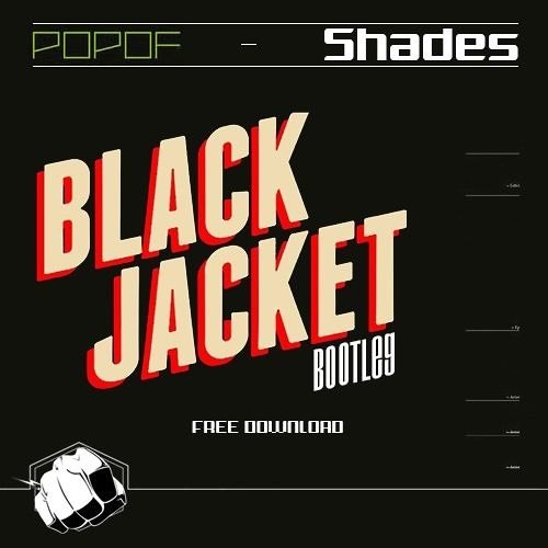 Popof - Shades (Black Jacket Bootleg)