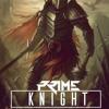 PRIME - Knight (Original Mix)