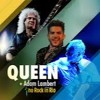 Queen And Adam Lambert -Rock.In.Rio - Lazin