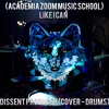Dissent | (COVER DRUMS) | Like I Can | Academia Zoom Music School (COVER ORIGINAL) | Sam Smith