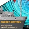 Andrey Burtaev - Apokalipse set @ Pravda 13.02.16