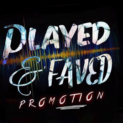 PLAYED & FAVED (PROMOTION)